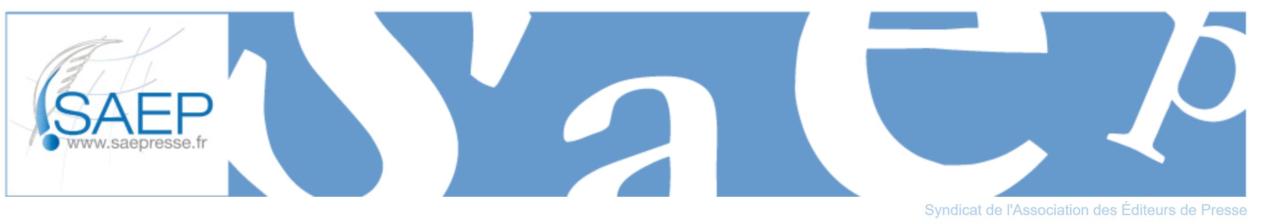 Syndicat de l'Association des Editeurs de Presse française - SAEP